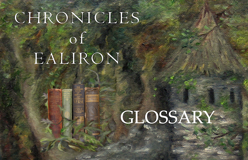 Chronicles of Ealiron: Glossary